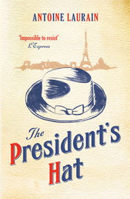 The President's Hat by Antoine Laurain (Gallic Books, 2013)